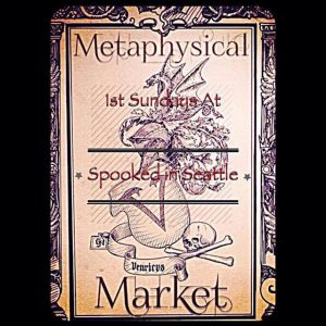 Seattle Metaphysical marketplace *** TOMORROW *** 6th August